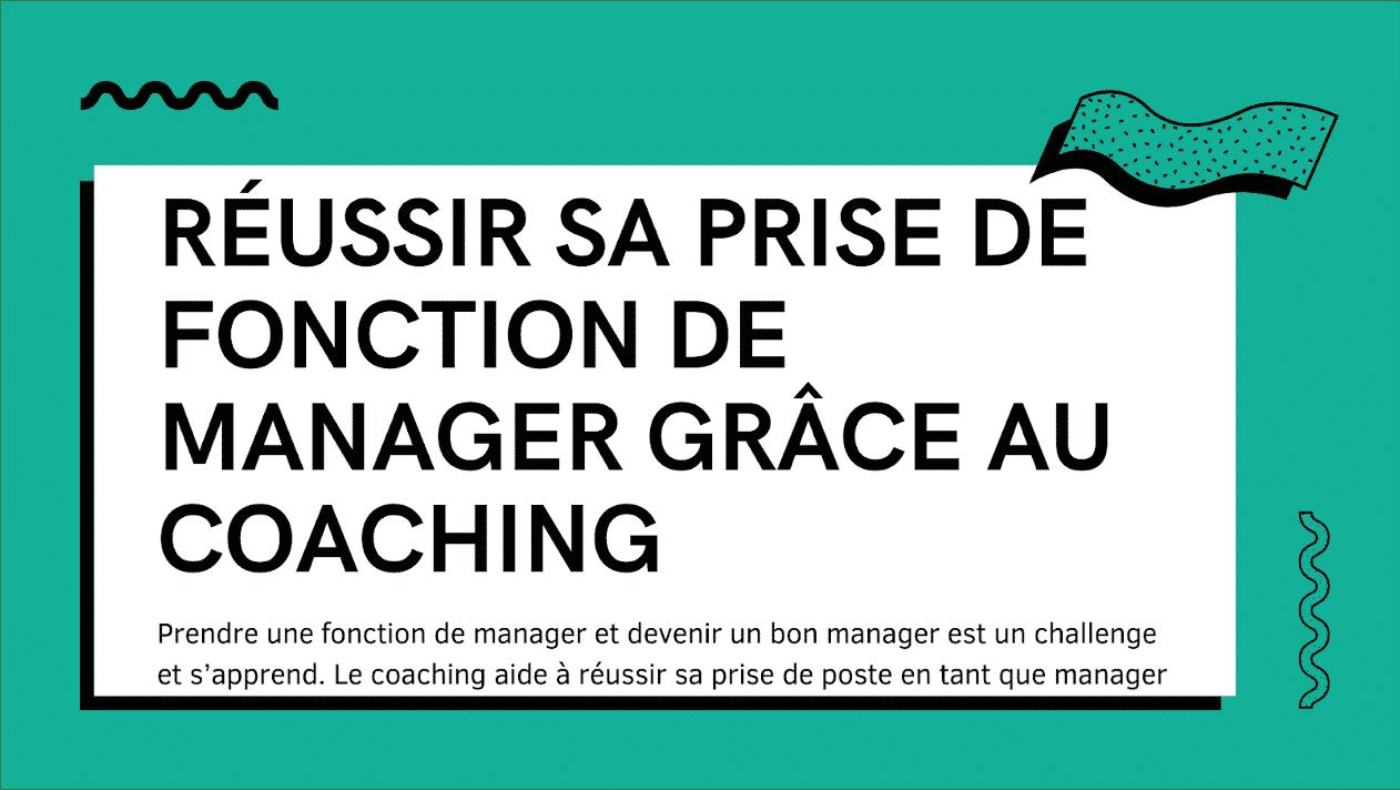 Réussir sa prise de fonction de manager grâce au coaching